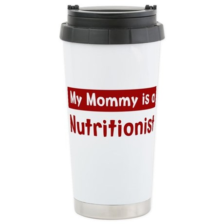 Mom is a Nutritionist Stainless Steel Travel Mug
