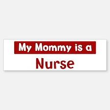 Mom is a Nurse Bumper Bumper Bumper Sticker