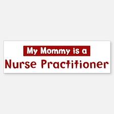 Mom is a Nurse Practitioner Bumper Bumper Bumper Sticker
