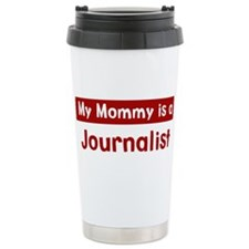 Mom is a Journalist Stainless Steel Travel Mug