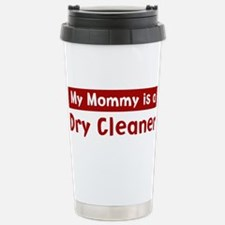 Mom is a Dry Cleaner Stainless Steel Travel Mug