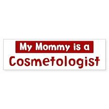 Mom is a Cosmetologist Bumper Bumper Sticker