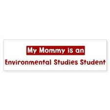 Mom is a Environmental Studie Bumper Bumper Sticker