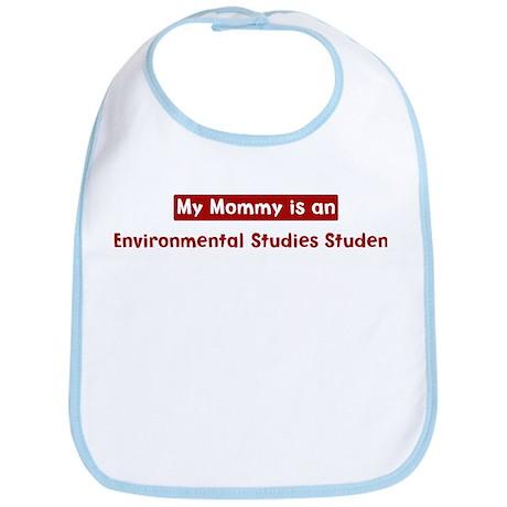 Mom is a Environmental Studie Bib