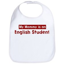Mom is a English Student Bib