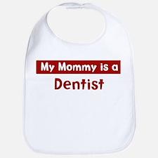 Mom is a Dentist Bib