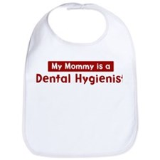 Mom is a Dental Hygienist Bib