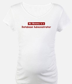 Mom is a Database Administrat Shirt