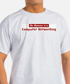Mom is a Computer Networking T-Shirt