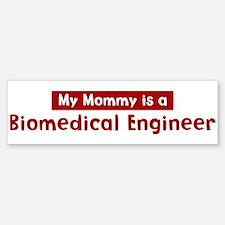 Mom is a Biomedical Engineer Bumper Bumper Bumper Sticker