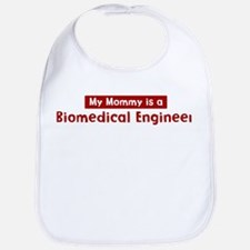 Mom is a Biomedical Engineer Bib