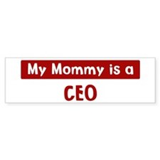 Mom is a CEO Bumper Bumper Sticker