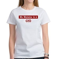 Mom is a CEO Tee