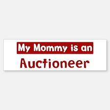 Mom is a Auctioneer Bumper Bumper Bumper Sticker