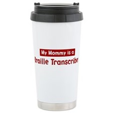 Mom is a Braille Transcriber Travel Mug