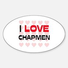 I LOVE CHAPMEN Oval Decal