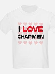 I LOVE CHAPMEN T-Shirt