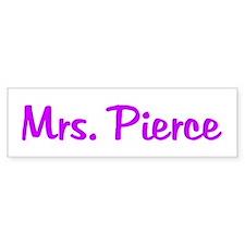 Mrs. Pierce Bumper Bumper Sticker