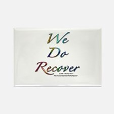 """""""We Do Recover"""" Rectangle Magnet (10 pack)"""