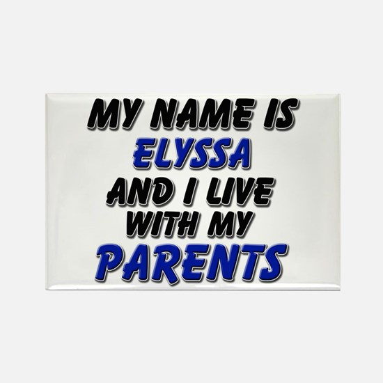 my name is elyssa and I live with my parents Recta