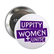 UPPITY WOMEN UNITE Button