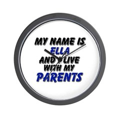 my name is ella and I live with my parents Wall Cl
