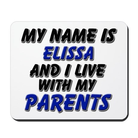 my name is elissa and I live with my parents Mouse