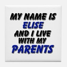 my name is elise and I live with my parents Tile C