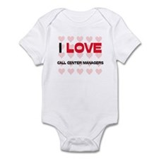 I LOVE CALL CENTER MANAGERS Infant Bodysuit