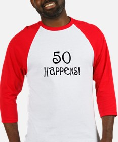 50th birthday gifts 50 happens Baseball Jersey