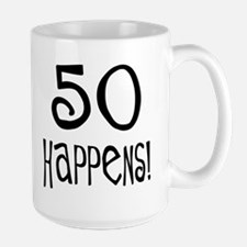 50th birthday gifts 50 happens Mug