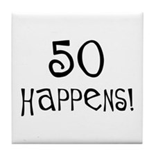 50th birthday gifts 50 happens Tile Coaster