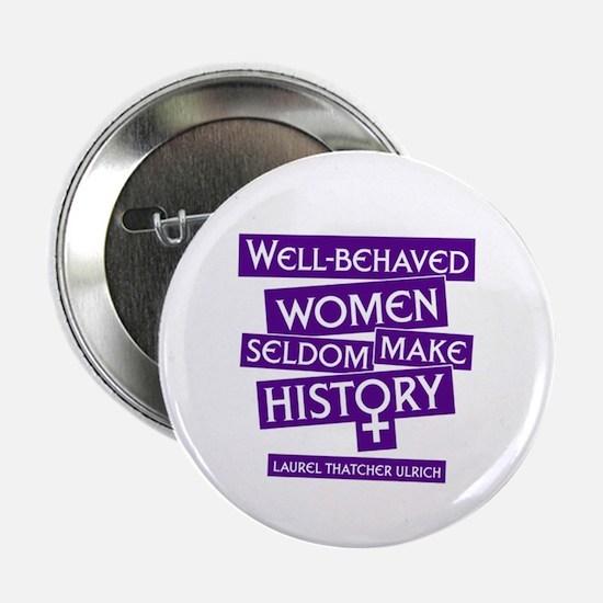 WELL-BEHAVED WOMEN Button