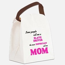 Some call me a Slave Driver, the Canvas Lunch Bag