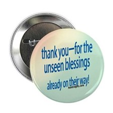 "Thank You For Unseen Blessings 2.25"" Button"