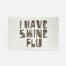 I Have Swine Flu Rectangle Magnet