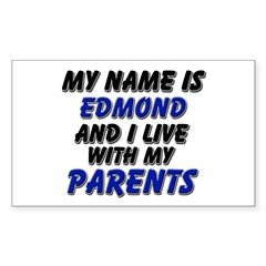 my name is edmond and I live with my parents Stick