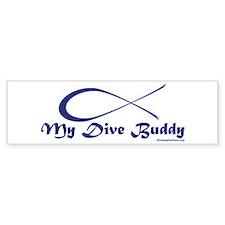 My Dive Buddy Bumper Bumper Sticker