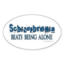Schizophrenia ... Oval Decal