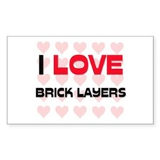 I LOVE BRICK LAYERS Rectangle Decal