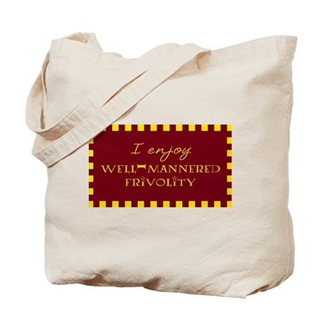Well-Mannered Frivolity Tote Bag