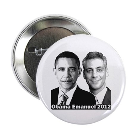 "Obama Emanuel 2012 - 2.25"" Button"