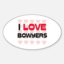 I LOVE BOWYERS Oval Decal