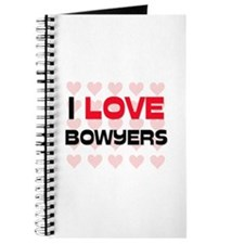 I LOVE BOWYERS Journal