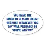 You Have The Right ... Oval Sticker