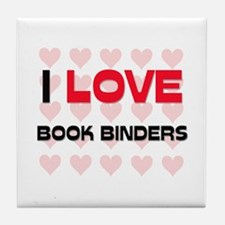 I LOVE BOOK BINDERS Tile Coaster