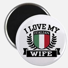 I Love My Italian Wife Magnet