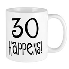 30th birthday gifts 30 happens Small Mugs