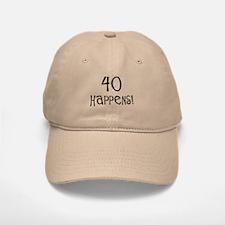 40th birthday gifts 40 happens Baseball Baseball Cap