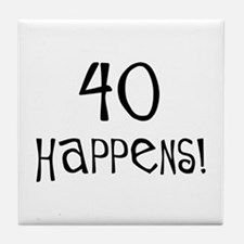40th birthday gifts 40 happens Tile Coaster